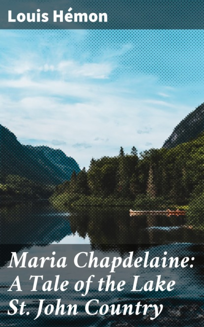 Louis Hemon Maria Chapdelaine: A Tale of the Lake St. John Country john snyder 365 oddball days in st louis cardinals history