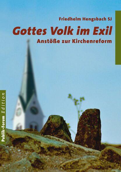 Friedhelm Hengsbach Gottes Volk im Exil недорого