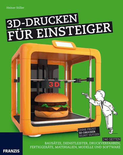 Heiner Stiller 3D-Drucken für Einsteiger anna malou mönchsweg für einsteiger