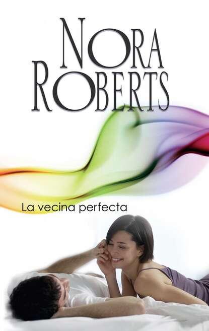 Нора Робертс La vecina perfecta rowyn oliver la perfecta fugitiva