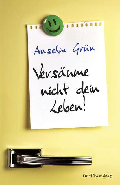 Фото - o. Anselm Grün OSB Versäume nicht dein Leben клэр норт touch dein leben gehört mir
