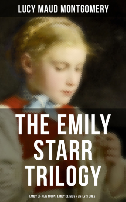 Фото - Люси Мод Монтгомери The Emily Starr Trilogy: Emily of New Moon, Emily Climbs & Emily's Quest emily the strange