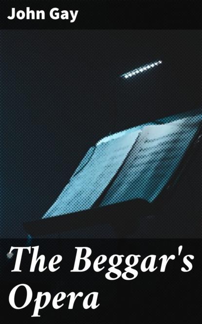 John Gay The Beggar's Opera gay benjamin britten the beggar s opera