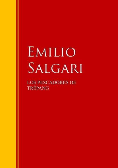 Emilio Salgari Los pescadores de Trépang emilio salgari la reina de los caribes
