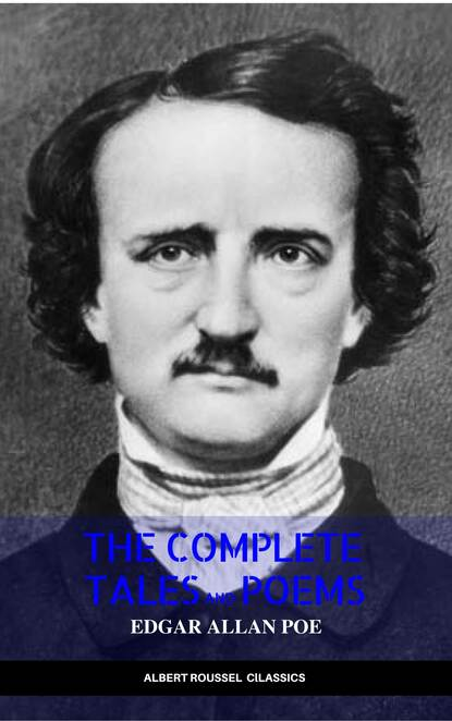 Эдгар Аллан По Edgar Allan Poe: Complete Tales and Poems: The Black Cat, The Fall of the House of Usher, The Raven, The Masque of the Red Death... edgar allan poe the rationale of verse and the poetic principle