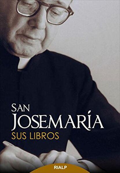 Фото - Josemaria Escriva de Balaguer San Josemaría: Sus libros św josemaria escriva droga
