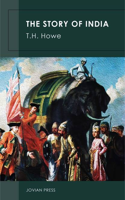 Фото - T. H. Howe The Story of India t w h crosland the egregious english