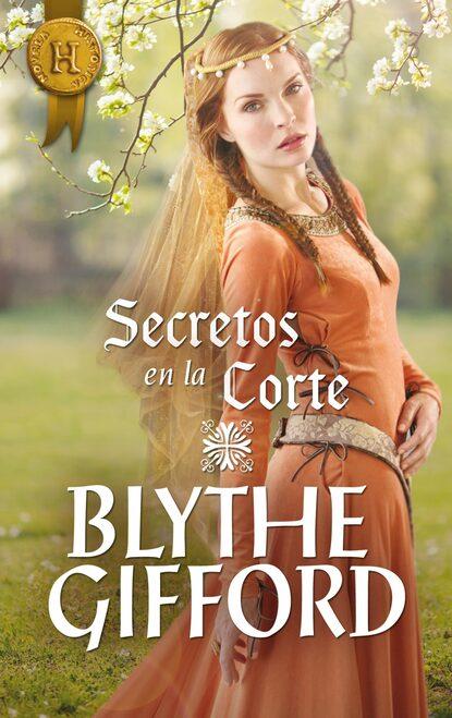 Blythe Gifford Secretos en la corte