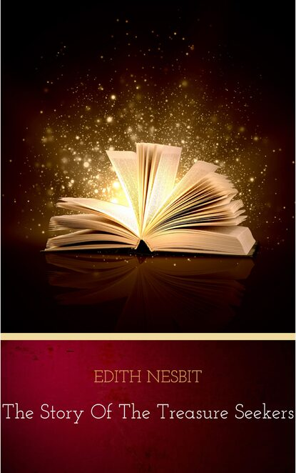 Фото - Edith Nesbit The Story of the Treasure Seekers e nesbit new treasure seekers or the bastable children in search of a fortune