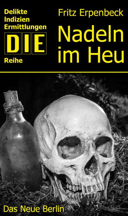 Фото - Fritz Erpenbeck Nadeln im Heu fritz erpenbeck der tote auf dem thron