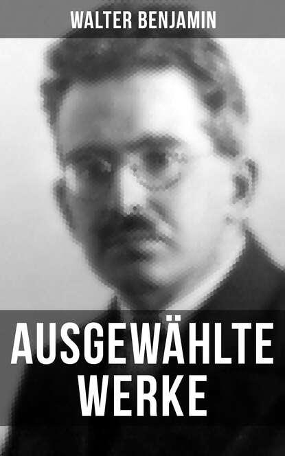 Walter Benjamin Ausgewählte Werke von Walter Benjamin недорого