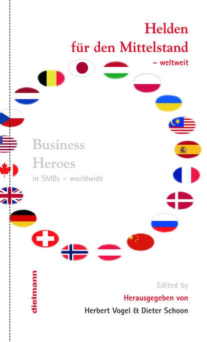 Группа авторов Helden für den Mittelstand - weltweit группа авторов den für die freiheit österreichs gestorbenen
