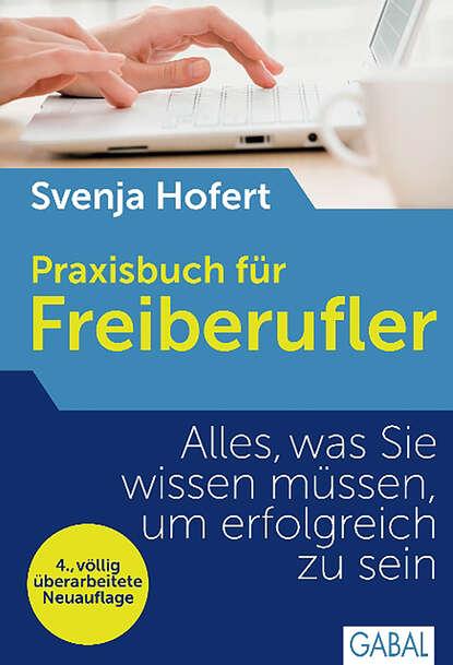 Svenja Hofert Praxisbuch für Freiberufler недорого