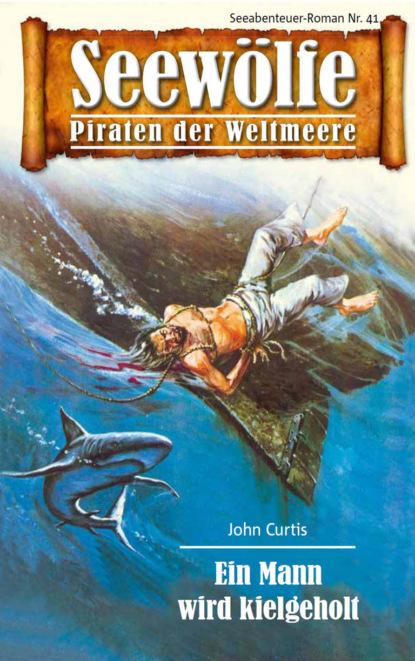 John Curtis Seewölfe - Piraten der Weltmeere 41 недорого