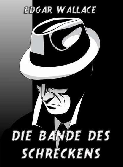 Edgar Wallace Die Bande des Schreckens недорого