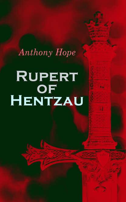 Фото - Anthony Hope Rupert of Hentzau hope anthony the heart of princess osra