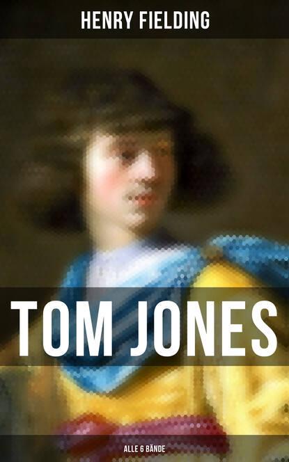 Генри Филдинг Tom Jones (Alle 6 Bände) tom jones the best o
