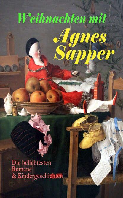 Agnes Sapper Weihnachten mit Agnes Sapper: Die beliebtesten Romane & Kindergeschichten agnes waterhouse чокер из серебра с рубинами agnes waterhouse