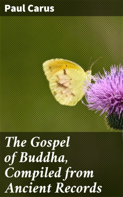 Paul Carus The Gospel of Buddha, Compiled from Ancient Records william marsiglia nesbit sumerian records from drehem