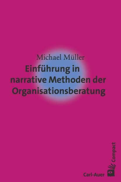 Michael Muller Einführung in narrative Methoden der Organisationsberatung heinz kandel g verfahrenstechnische methoden in der wirkstoffherstellung