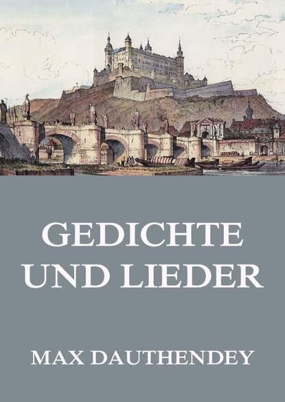 Max Dauthendey Gedichte und Lieder christian fürchtegott gellert gedichte oden lieder