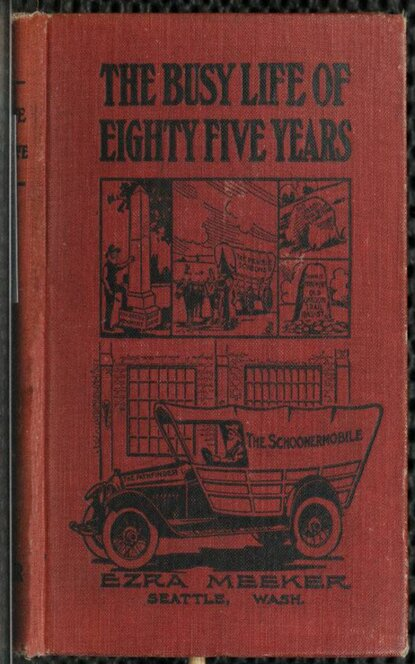 Ezra Meeker The Busy Life of Eighty-Five Years of Ezra Meeker andy ezra the universe has your back