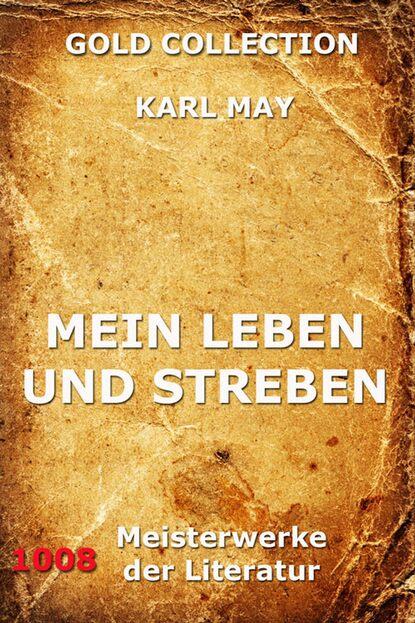 Karl May Mein Leben und Streben karl may mein leben und streben