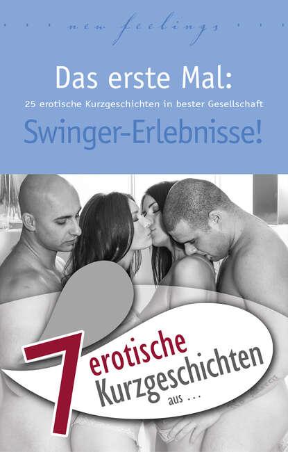 Diane Bertini 7 erotische Kurzgeschichten aus: Das erste Mal: Swinger-Erlebnisse! anna bell 7 erotische kurzgeschichten aus das erste mal s m erfahrungen