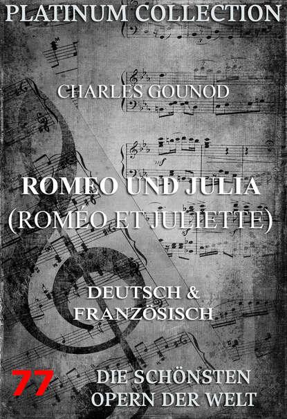 Шарль Франсуа Гуно Romeo und Julia (Roméo et Juliette) шарль франсуа гуно mireille