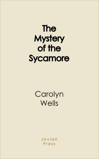 Carolyn Wells The Mystery of the Sycamore wells carolyn the jingle book