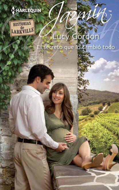 Lucy Gordon El secreto que lo cambió todo lucy gordon dos hombres y el amor