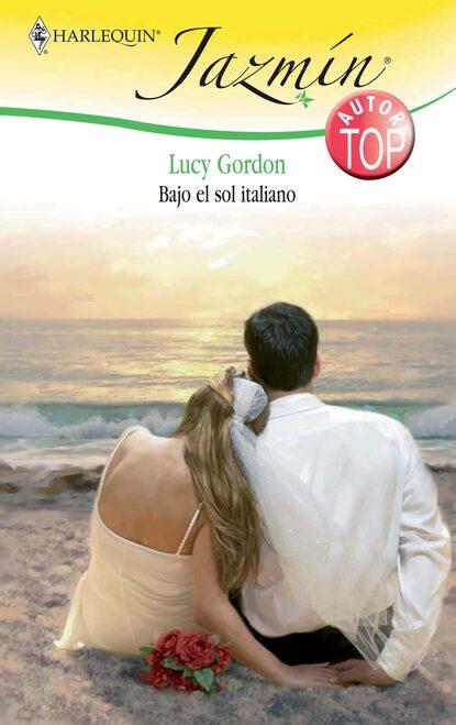 Lucy Gordon Bajo el sol italiano lucy gordon dos hombres y el amor