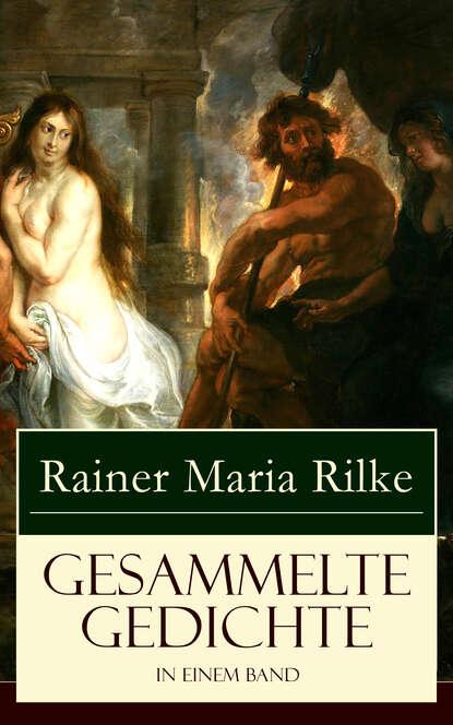 Rainer Maria Rilke Gesammelte Gedichte in einem Band rainer maria rilke rilke gesammelte werke