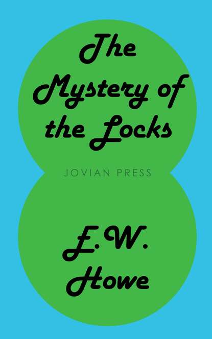 E. W. Howe The Mystery of the Locks t h howe the story of india