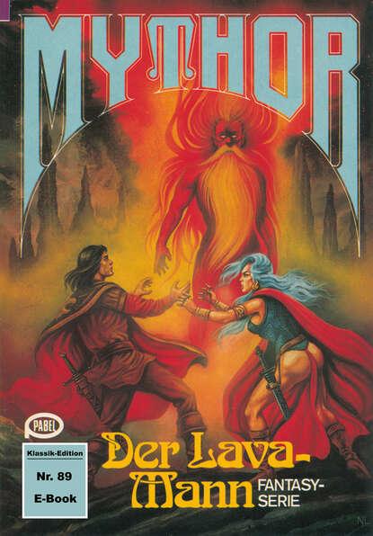 Paul Wolf Mythor 89: Der Lava-Mann paul wolf mythor 100 die tochter des kometen
