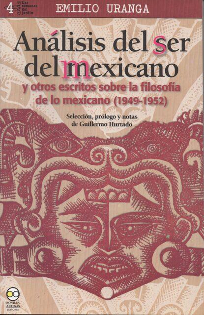 Emilio Uranga Análisis del ser del mexicano luis leal breve historia del cuento mexicano
