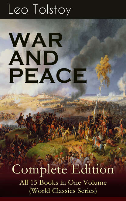 Leo Tolstoy WAR AND PEACE Complete Edition – All 15 Books in One Volume (World Classics Series) c s lewis collected letters volume two books broadcasts and war 1931–1949