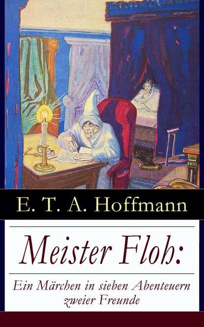 Meister Floh: Ein M?rchen in sieben Abenteuern zweier Freunde