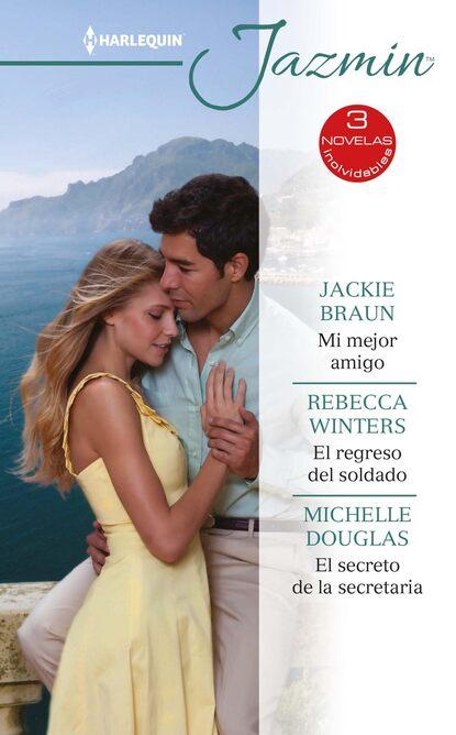 Rebecca Winters Mi mejor amigo - El regreso del soldado - El secreto de la secretaria недорого