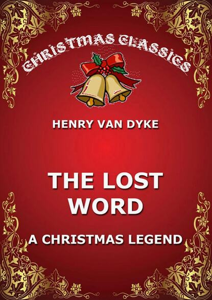 Henry Van Dyke The Lost Word henry van dyke the poetry of tennyson