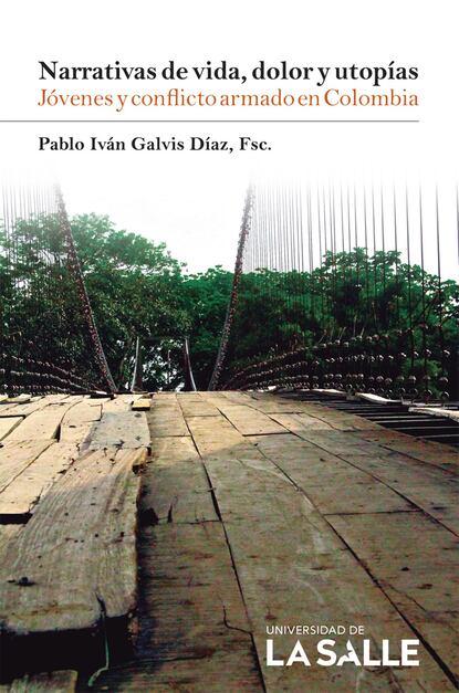 Pablo Iván Galvis Díaz Narrativas de vida, dolor y utopías erik olin wright construyendo utopías reales