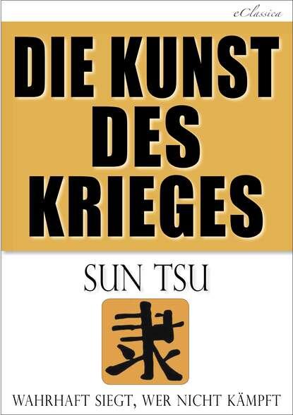 Sun Tsu Die Kunst des Krieges wolfgang matz die kunst des ehebruchs