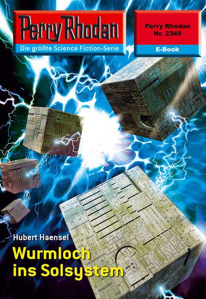 Perry Rhodan 2349: Wurmloch ins Solsystem