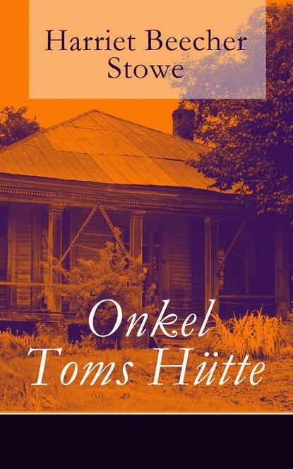 Гарриет Бичер-Стоу Onkel Toms Hütte гарриет бичер стоу onkel toms hütte