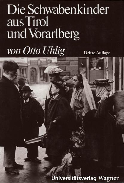 Фото - Otto Uhlig Die Schwabenkinder aus Tirol und Vorarlberg horst fischer uhlig raumklima