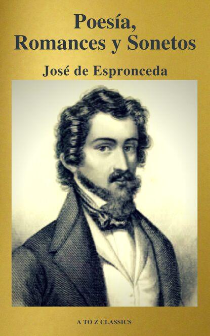 Jose de Espronceda José de Espronceda : Poesía, Romances y Sonetos ( Clásicos de la literatura ) ( A to Z classics) jose de espronceda obras colección josé de josé de espronceda