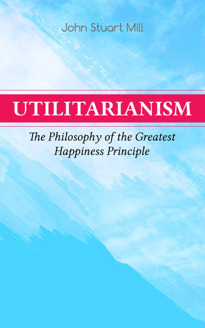 John Stuart Mill Utilitarianism – The Philosophy of the Greatest Happiness Principle john hibben the philosophy of the enlightenment
