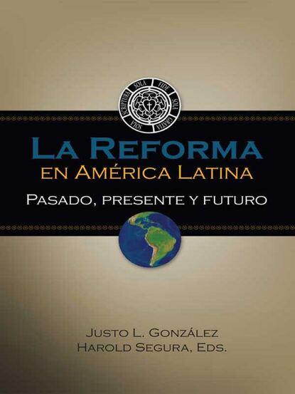 Группа авторов La Reforma en América Latina miguel a palomino ¿qué le pasó al culto en américa latina