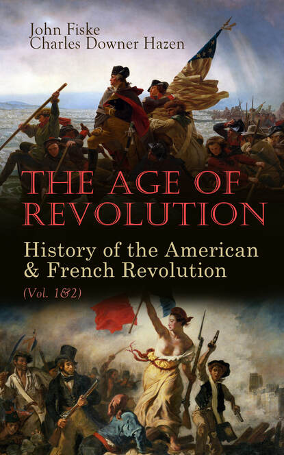 Fiske John The Age of Revolution: History of the American & French Revolution (Vol. 1&2) john wade the letters of junius vol 1