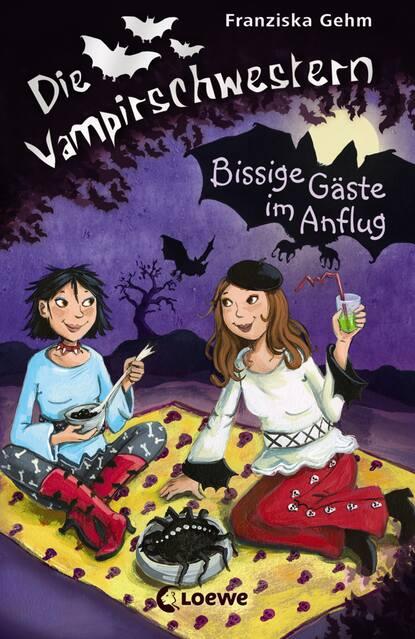 Franziska Gehm Die Vampirschwestern 6 - Bissige Gäste im Anflug franziska gehm die vampirschwestern 12 ruhig blut frau ete petete